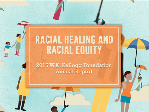 W.K. Kellogg Foundation 2015 Annual Report