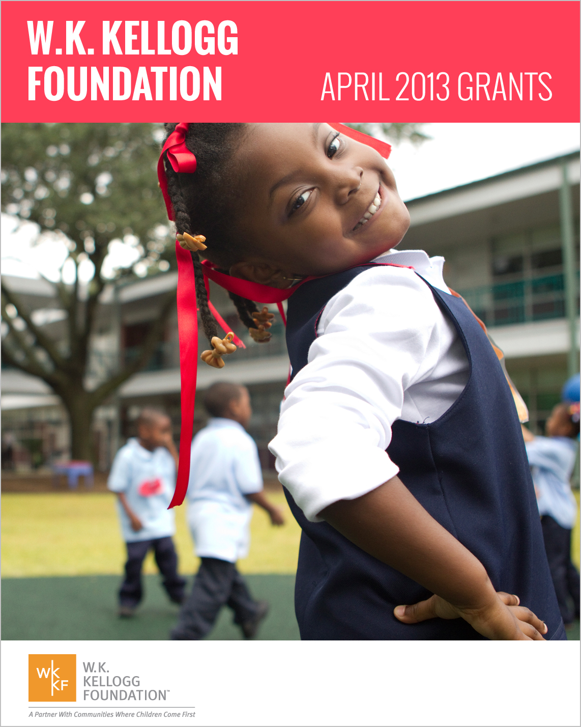 W.K. Kellogg Foundation Grants - April 2013